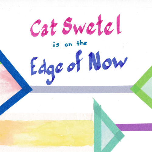 the Edge of Now with Cat Swetel