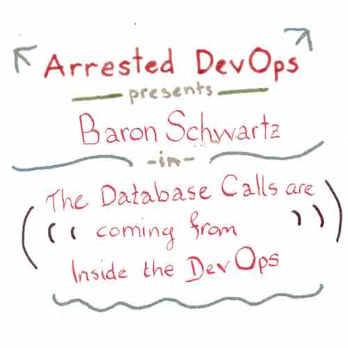 The Database Calls Are Coming From Inside The DevOps