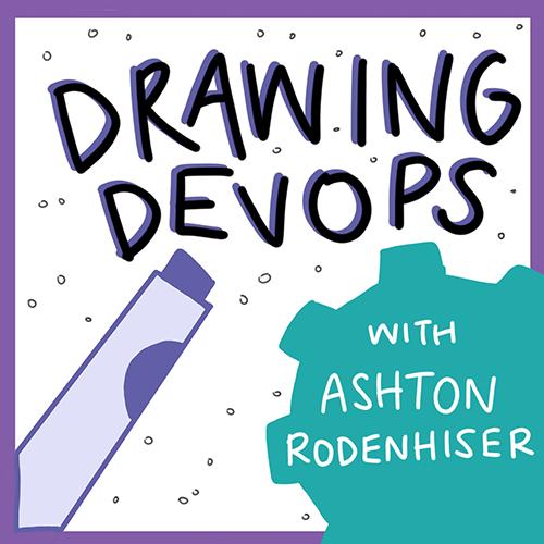 Drawing DevOps with Ashton Rodenhiser