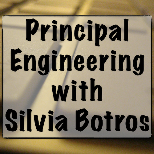 Principal Engineering with Silvia Botros