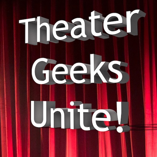 Theatre Geeks Unite and Tech Over the World