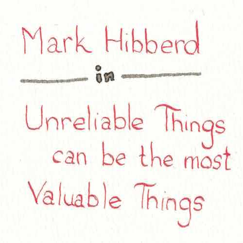 Unreliable Things Can Be the Most Valuable Things